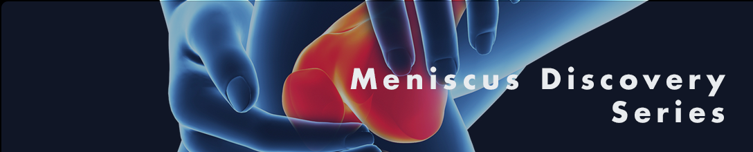 ICRS Meniscus Discovery Series